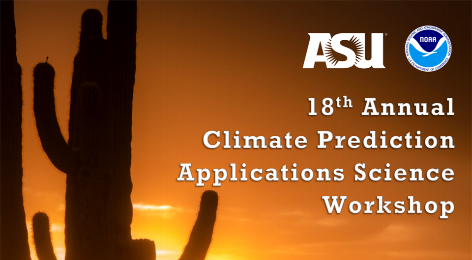 18th Annual Climate Prediction Applications Science Workshop Features CPO Staff and Honorary...